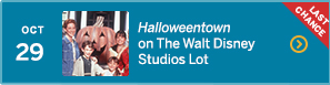 October 29 – Halloweentown on The Walt Disney Studios Lot – LAST CHANCE