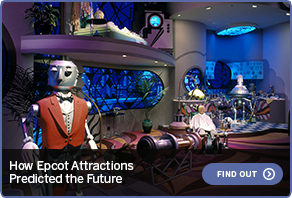 How Epcot Attractions Predicted the Future FIND OUT