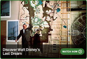 Discover Walt Disney's Last Dream READ MORE