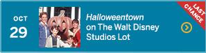 October 29 –Halloweentown on The Walt Disney Studios Lot – LAST CHANCE