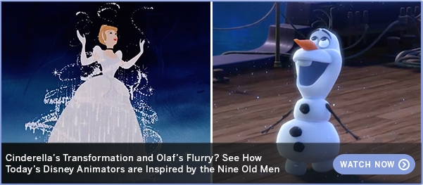 Cinderella's Transformation and Olaf's Flurry? See How Today's Disney Animators are Inspired by the Nine Old Men WATCH NOW