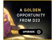 A GOLDEN opportunity from D23 UPGRADE