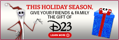 What's This? Give the Gift of D23 LEARN MORE