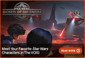 Meet Your Favorite Star Wars Characters in The VOID READ MORE