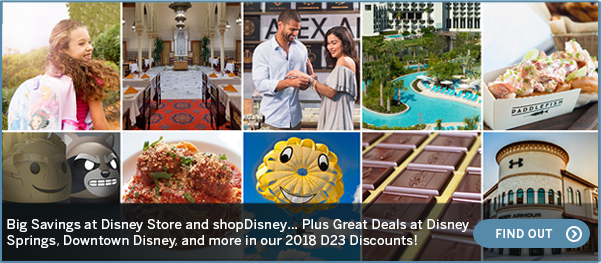 Discounts Big savings at Disney Store and shopDisney… Plus great deals at Disney Springs, Downtown Disney, and more in our 2018 D23 Discounts FIND OUT
