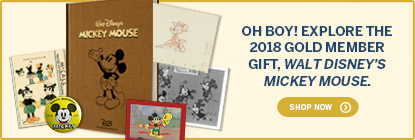 Oh boy! Explore the 2018 Gold Member Gift, Walt Disney's Mickey Mouse. SHOP NOW