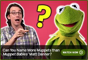 Can You Name More Muppets than Muppet Babies' Matt Danner?WATCH NOW