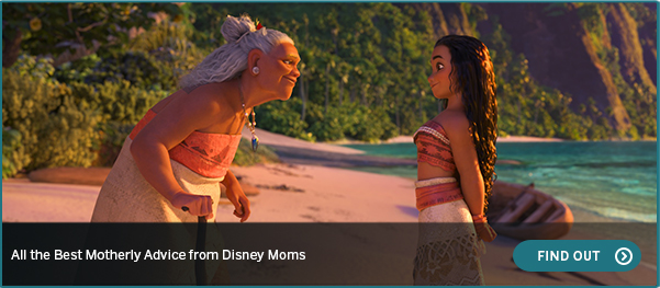 All the Best Motherly Advice from Disney Moms FIND OUT